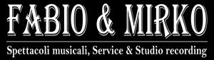 Fabio & Mirko spettacoli musicali, service, studio recording